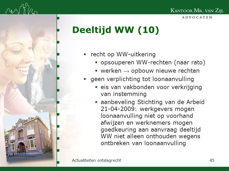 Deeltijd WW (10)  recht op WW-uitkering  opsouperen WW-rechten (naar rato)  werken  opbouw nieuwe rechten  geen verplichting tot loonaanvulling 