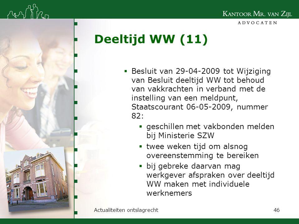 Deeltijd WW (11)  Besluit van 29-04-2009 tot Wijziging van Besluit deeltijd WW tot behoud van vakkrachten in verband met de instelling van een meldpu