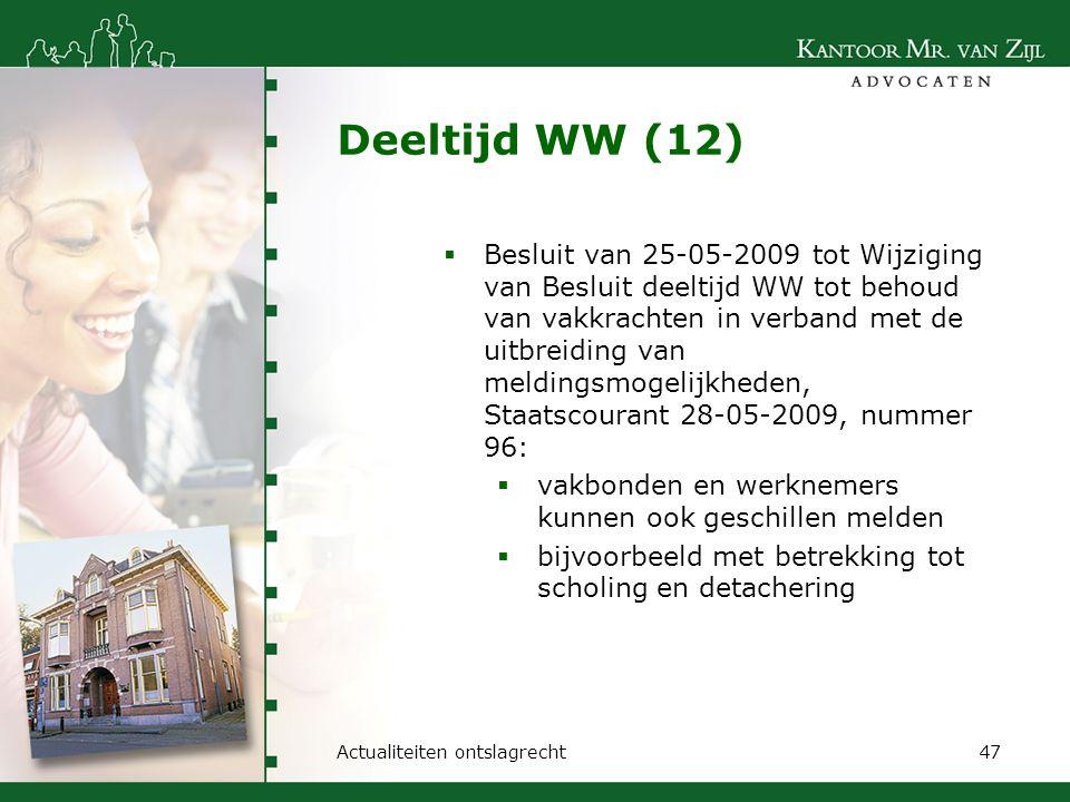 Deeltijd WW (12)  Besluit van 25-05-2009 tot Wijziging van Besluit deeltijd WW tot behoud van vakkrachten in verband met de uitbreiding van meldingsm