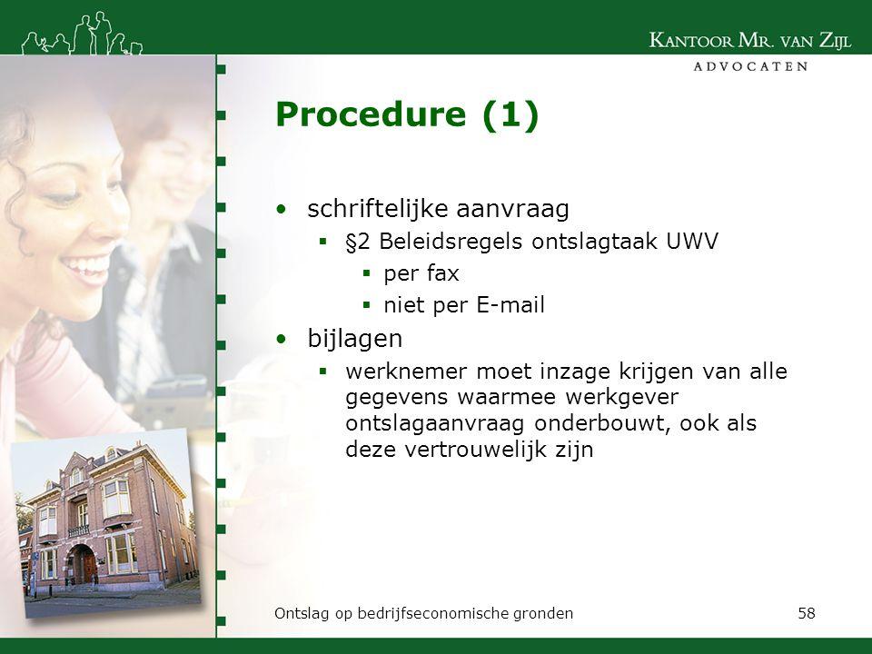 Procedure (1) schriftelijke aanvraag  §2 Beleidsregels ontslagtaak UWV  per fax  niet per E-mail bijlagen  werknemer moet inzage krijgen van alle