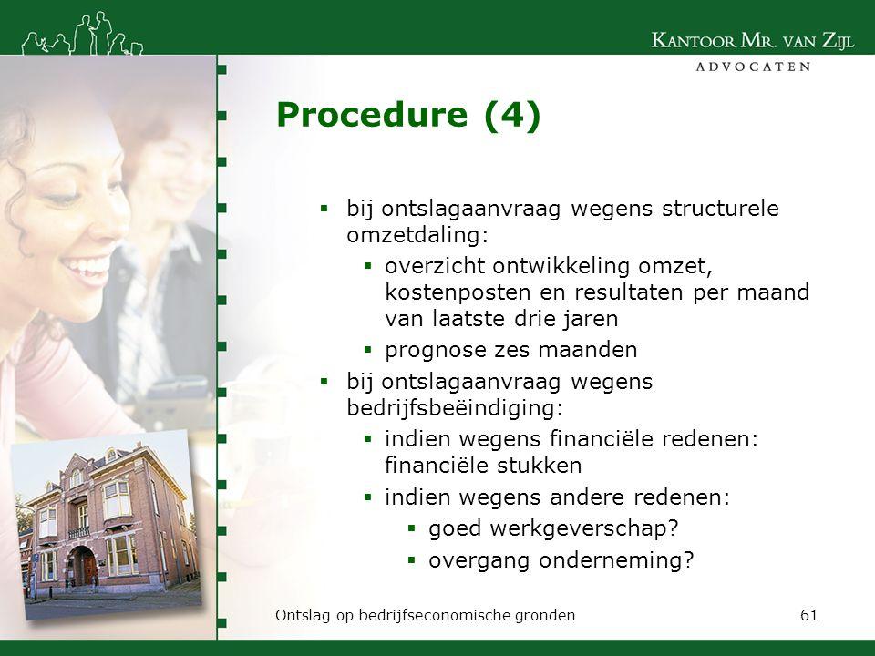 Procedure (4)  bij ontslagaanvraag wegens structurele omzetdaling:  overzicht ontwikkeling omzet, kostenposten en resultaten per maand van laatste d