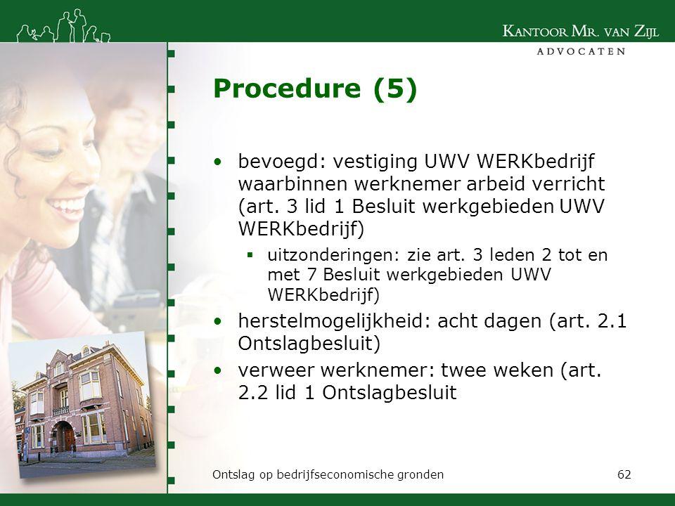 Procedure (5) bevoegd: vestiging UWV WERKbedrijf waarbinnen werknemer arbeid verricht (art. 3 lid 1 Besluit werkgebieden UWV WERKbedrijf)  uitzonderi