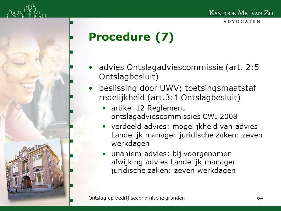 Procedure (7) advies Ontslagadviescommissie (art. 2:5 Ontslagbesluit) beslissing door UWV; toetsingsmaatstaf redelijkheid (art.3:1 Ontslagbesluit)  a