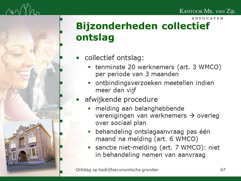 Bijzonderheden collectief ontslag collectief ontslag:  tenminste 20 werknemers (art. 3 WMCO) per periode van 3 maanden  ontbindingsverzoeken meetell