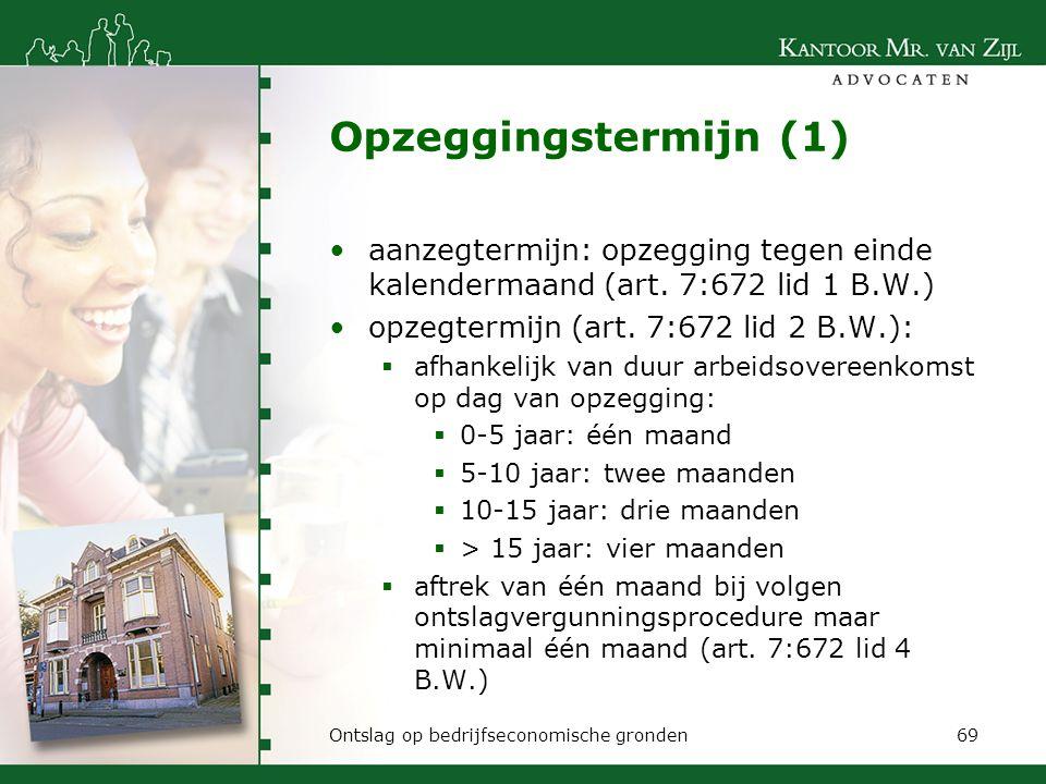 Opzeggingstermijn (1) aanzegtermijn: opzegging tegen einde kalendermaand (art. 7:672 lid 1 B.W.) opzegtermijn (art. 7:672 lid 2 B.W.):  afhankelijk v