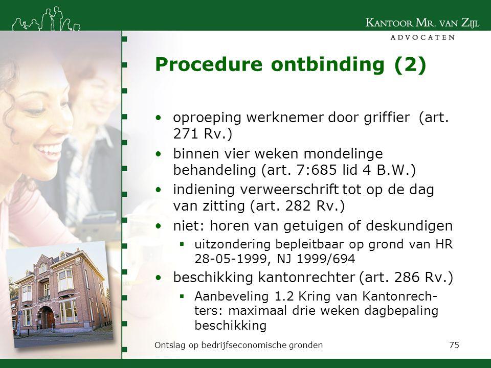 Procedure ontbinding (2) oproeping werknemer door griffier (art. 271 Rv.) binnen vier weken mondelinge behandeling (art. 7:685 lid 4 B.W.) indiening v