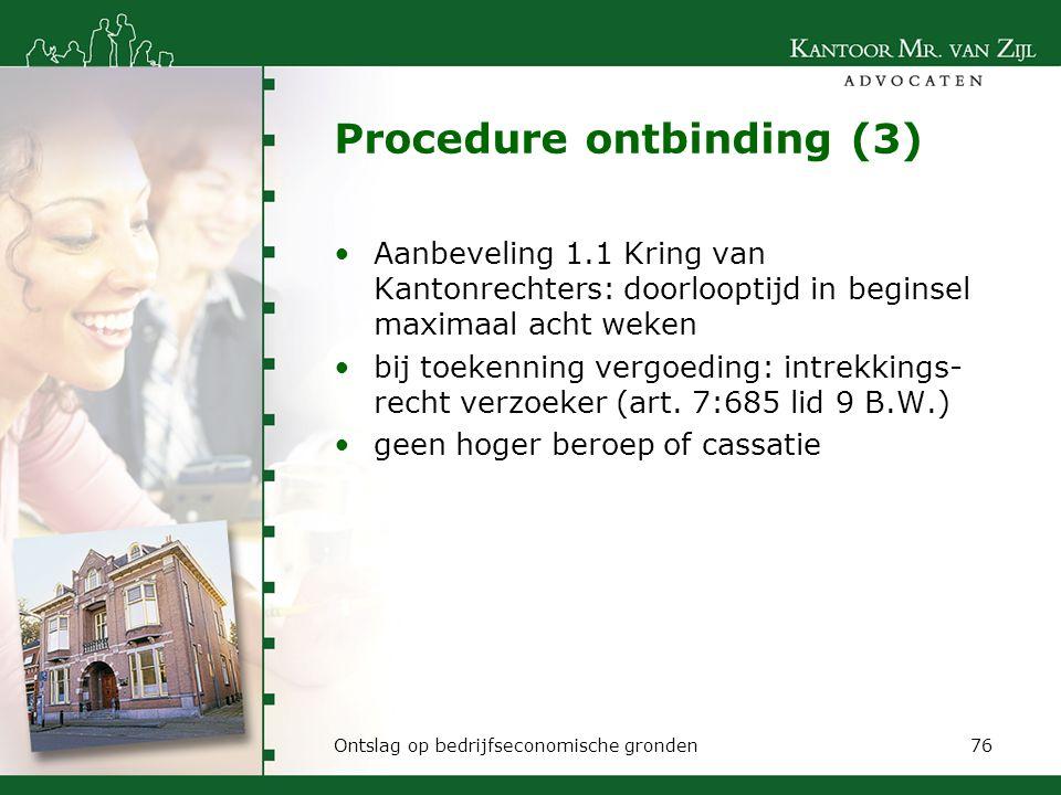 Procedure ontbinding (3) Aanbeveling 1.1 Kring van Kantonrechters: doorlooptijd in beginsel maximaal acht weken bij toekenning vergoeding: intrekkings