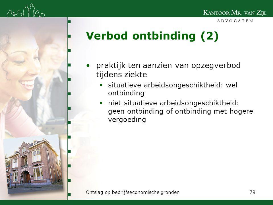 Verbod ontbinding (2) praktijk ten aanzien van opzegverbod tijdens ziekte  situatieve arbeidsongeschiktheid: wel ontbinding  niet-situatieve arbeids