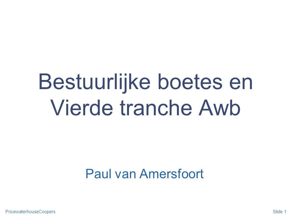 PricewaterhouseCoopers Bestuurlijke boetes en Vierde tranche Awb Paul van Amersfoort Slide 1