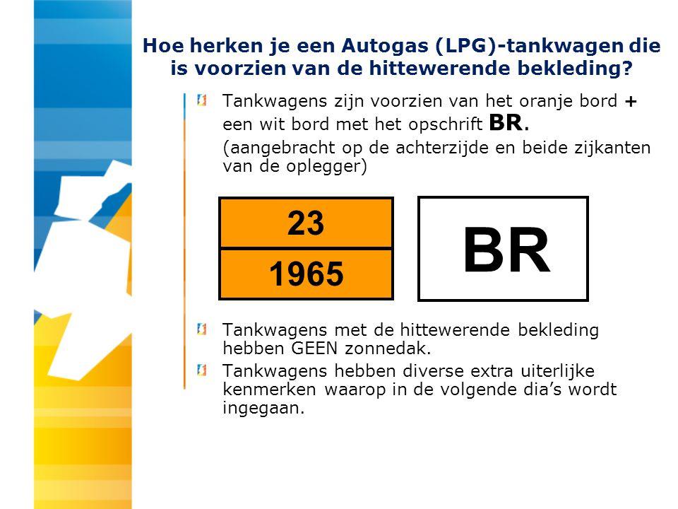 Hoe herken je een Autogas (LPG)-tankwagen die is voorzien van de hittewerende bekleding? Tankwagens zijn voorzien van het oranje bord + een wit bord m