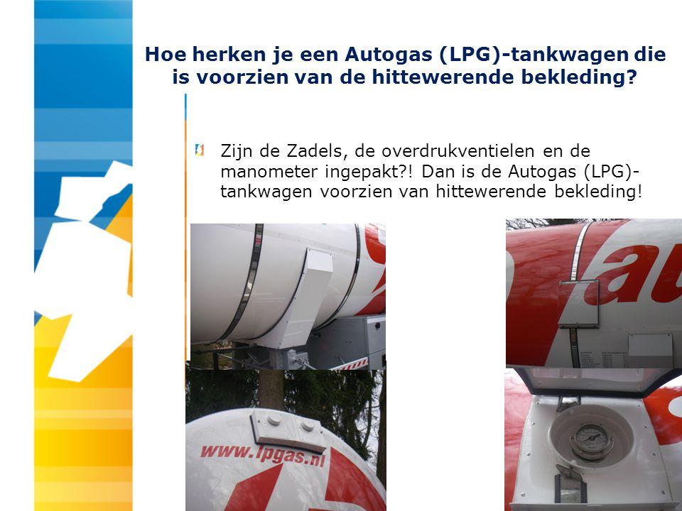 Hoe herken je een Autogas (LPG)-tankwagen die is voorzien van de hittewerende bekleding? Zijn de Zadels, de overdrukventielen en de manometer ingepakt