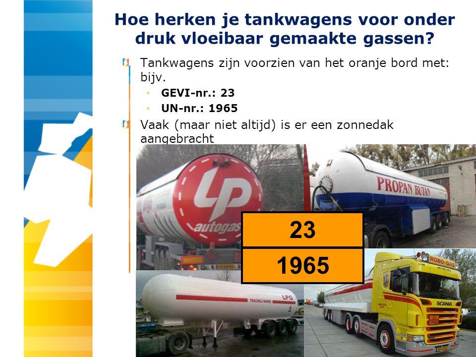 Hoe herken je tankwagens voor onder druk vloeibaar gemaakte gassen? Tankwagens zijn voorzien van het oranje bord met: bijv. GEVI-nr.: 23 UN-nr.: 1965