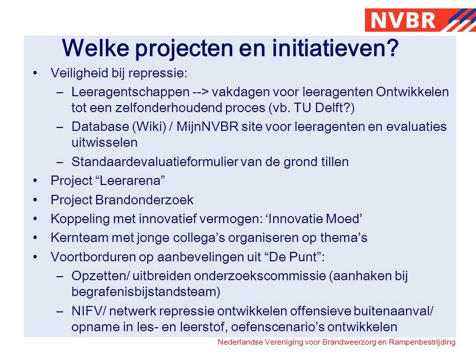 Nederlandse Vereniging voor Brandweerzorg en Rampenbestrijding Welke projecten en initiatieven? Veiligheid bij repressie: –Leeragentschappen --> vakda