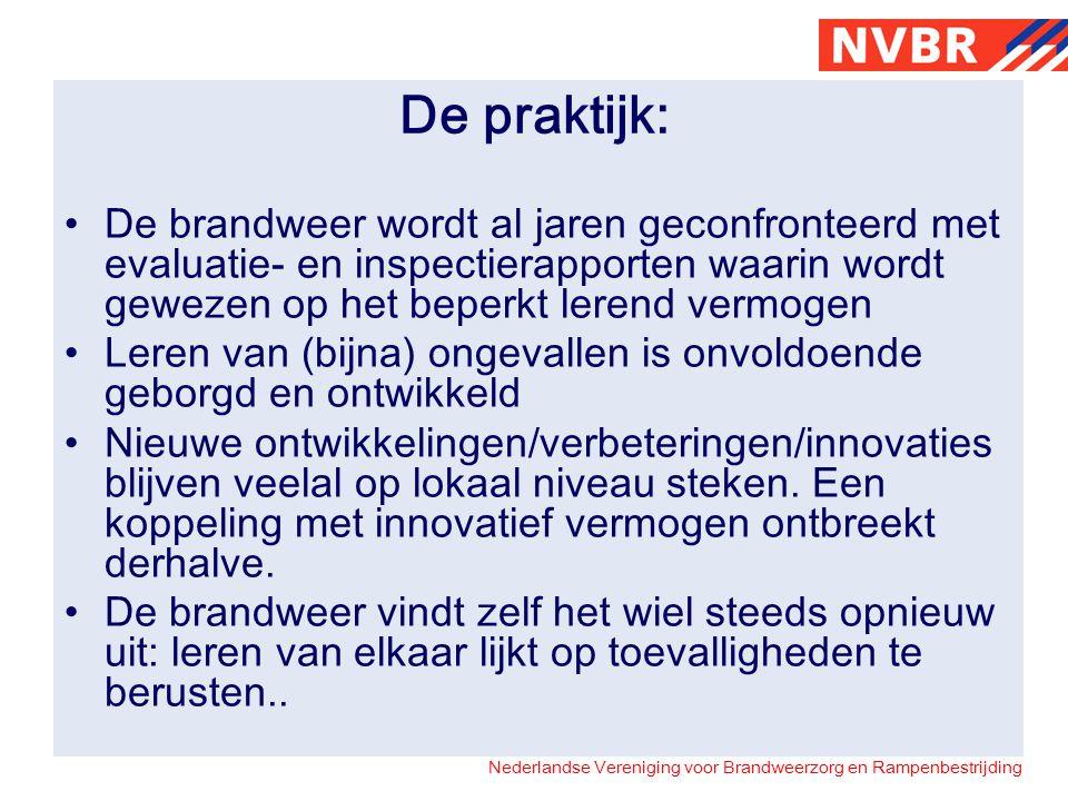 Nederlandse Vereniging voor Brandweerzorg en Rampenbestrijding 2004 Onderzoek Veiligheidsbewustzijn Brandweerpersoneel (IOOV): Organiseer bij de brandweer het bewust leren van (eigen) ongevallen conform het Model van Systeem voor Organisatorisch Leren (SOL-model).