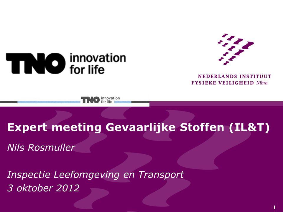 1 Expert meeting Gevaarlijke Stoffen (IL&T) Nils Rosmuller Inspectie Leefomgeving en Transport 3 oktober 2012