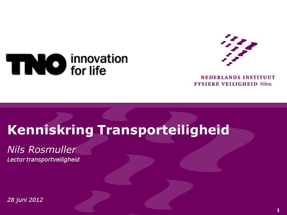 1 Kenniskring Transporteiligheid Nils Rosmuller Lector transportveiligheid 28 juni 2012