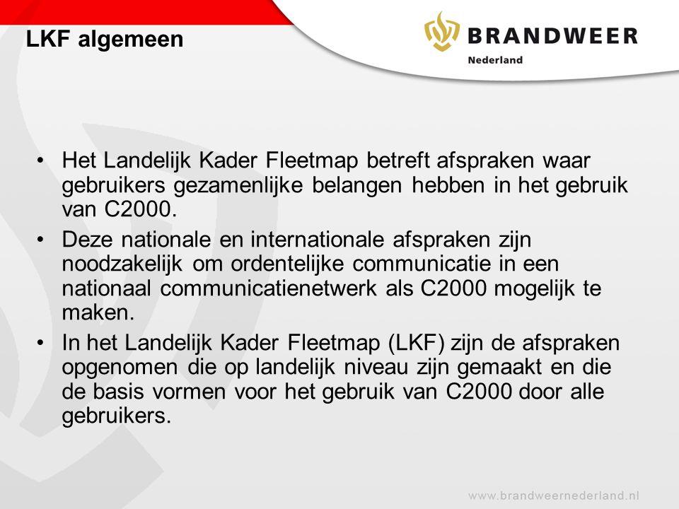 LKF algemeen Het Landelijk Kader Fleetmap betreft afspraken waar gebruikers gezamenlijke belangen hebben in het gebruik van C2000. Deze nationale en i