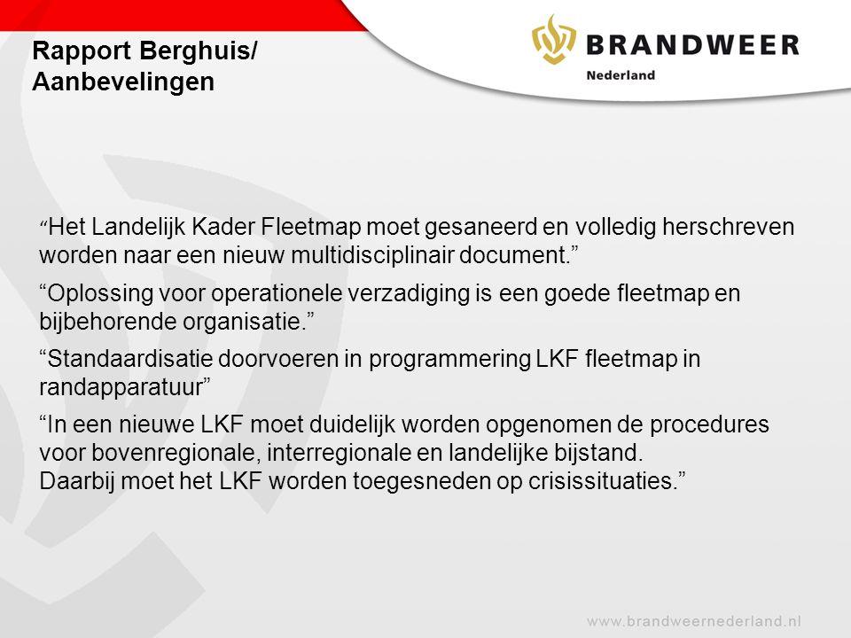 """Rapport Berghuis/ Aanbevelingen """"Oplossing voor operationele verzadiging is een goede fleetmap en bijbehorende organisatie."""" """" Het Landelijk Kader Fle"""