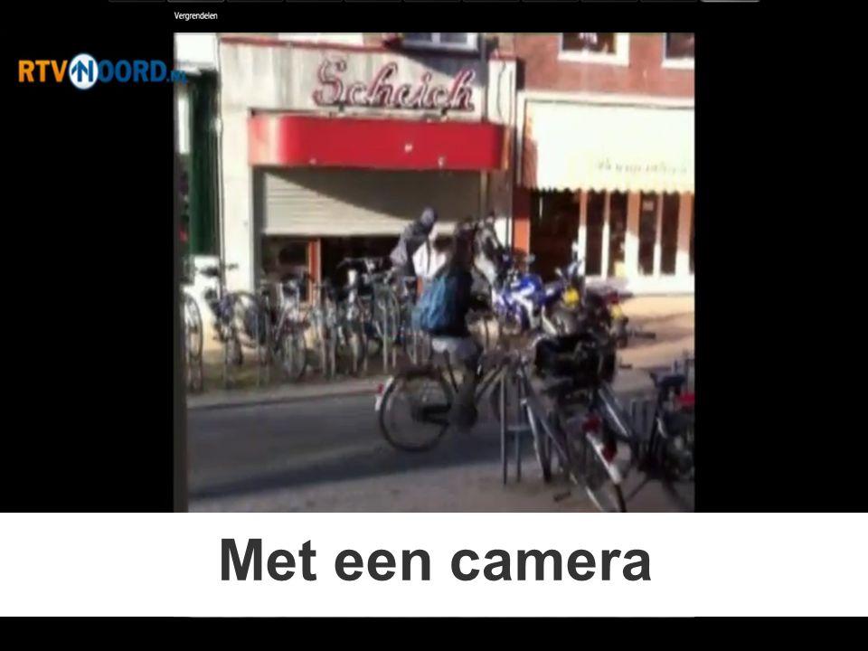 Met een camera