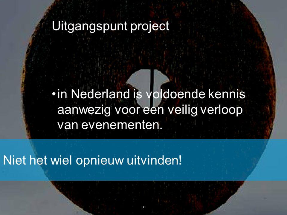 Uitgangspunt project in Nederland is voldoende kennis aanwezig voor een veilig verloop van evenementen.