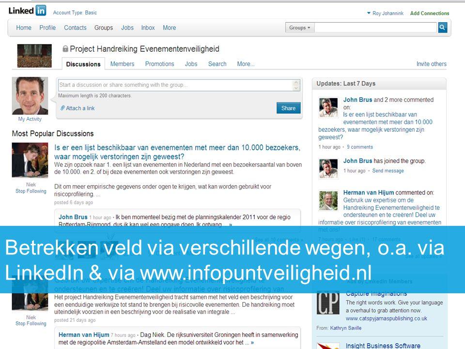 Betrekken veld via verschillende wegen, o.a. via LinkedIn & via www.infopuntveiligheid.nl