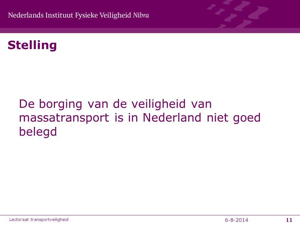 6-8-201411 Stelling De borging van de veiligheid van massatransport is in Nederland niet goed belegd Lectoraat transportveiligheid