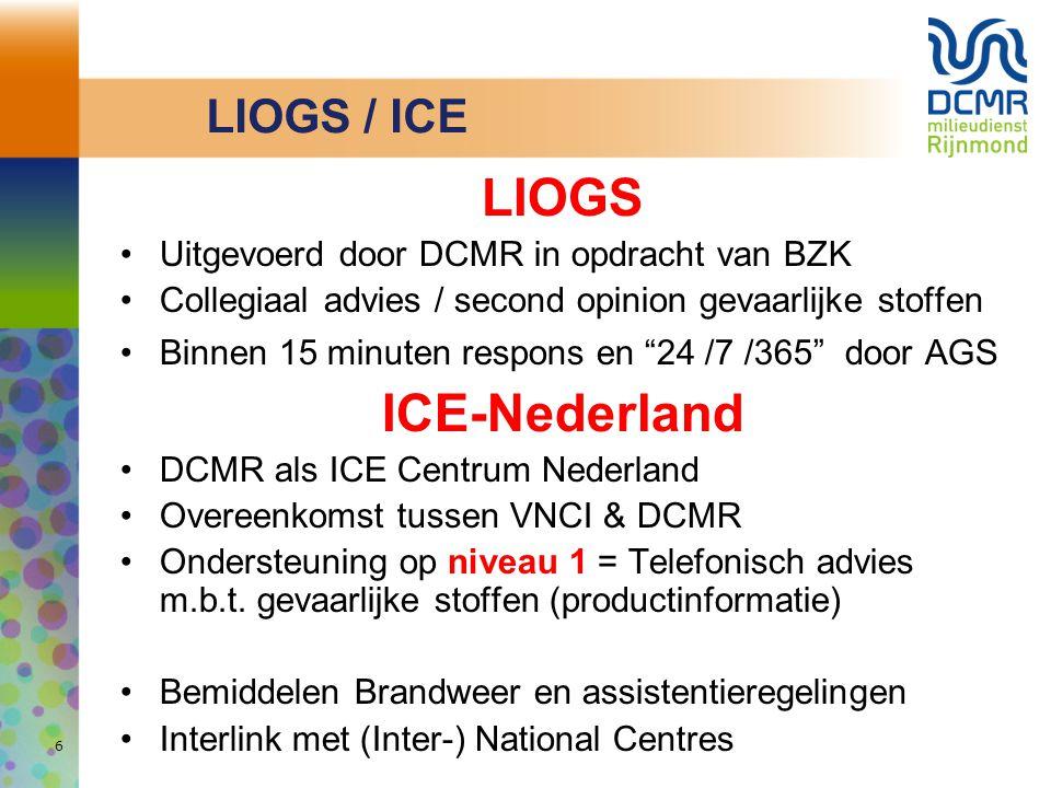 """LIOGS Uitgevoerd door DCMR in opdracht van BZK Collegiaal advies / second opinion gevaarlijke stoffen Binnen 15 minuten respons en """"24 /7 /365"""" door A"""