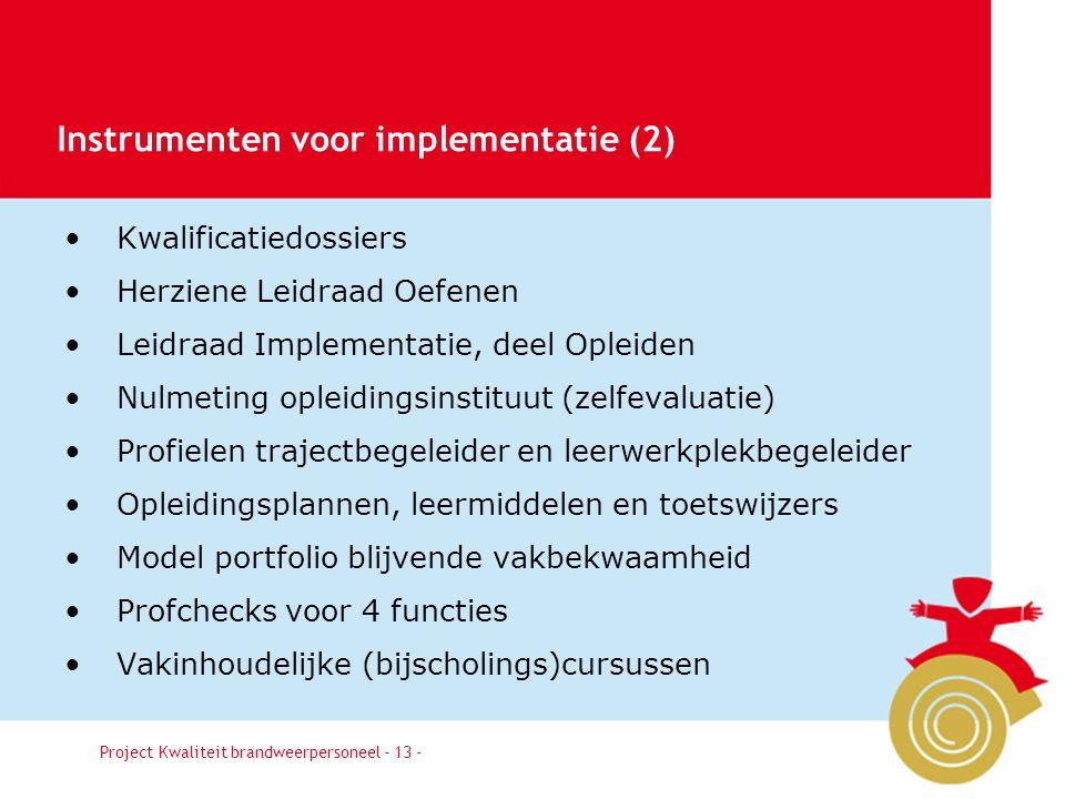 Besluit13 Kwalificatiedossiers Herziene Leidraad Oefenen Leidraad Implementatie, deel Opleiden Nulmeting opleidingsinstituut (zelfevaluatie) Profielen