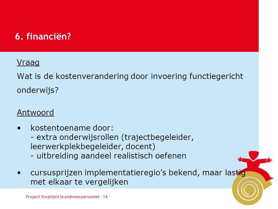 Besluit14 Vraag Wat is de kostenverandering door invoering functiegericht onderwijs.