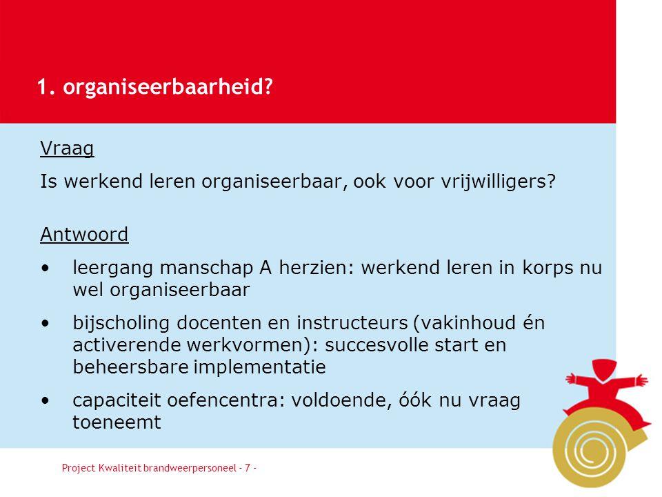 Besluit7 Vraag Is werkend leren organiseerbaar, ook voor vrijwilligers? Antwoord leergang manschap A herzien: werkend leren in korps nu wel organiseer