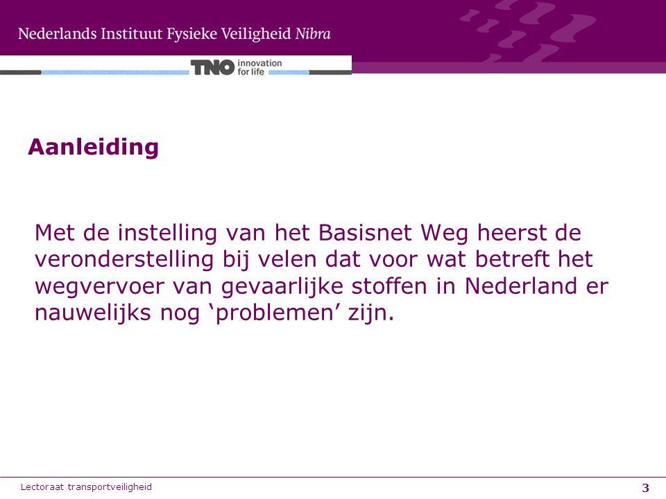 3 Met de instelling van het Basisnet Weg heerst de veronderstelling bij velen dat voor wat betreft het wegvervoer van gevaarlijke stoffen in Nederland