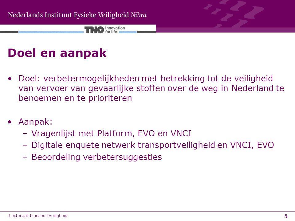 5 Doel en aanpak Doel: verbetermogelijkheden met betrekking tot de veiligheid van vervoer van gevaarlijke stoffen over de weg in Nederland te benoemen