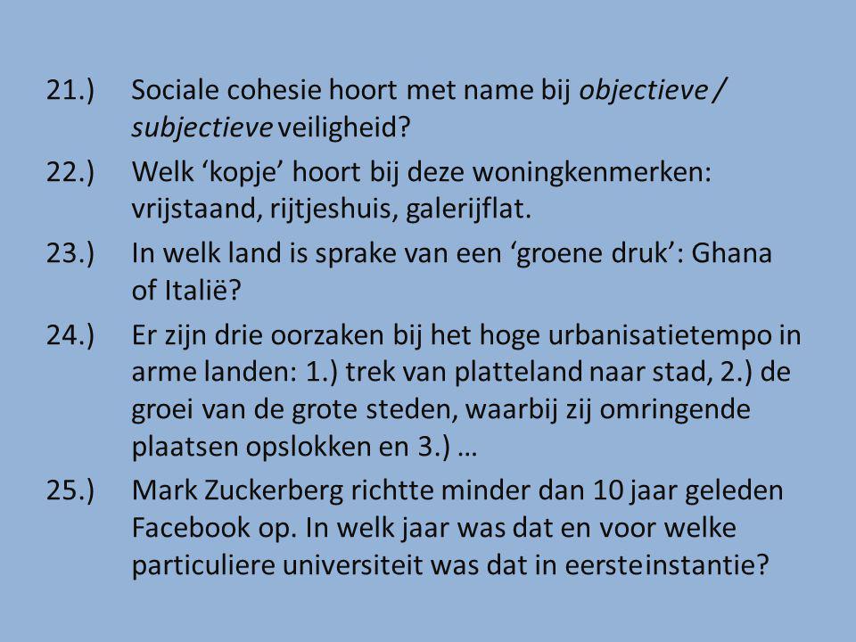 21.) Sociale cohesie hoort met name bij objectieve / subjectieve veiligheid.