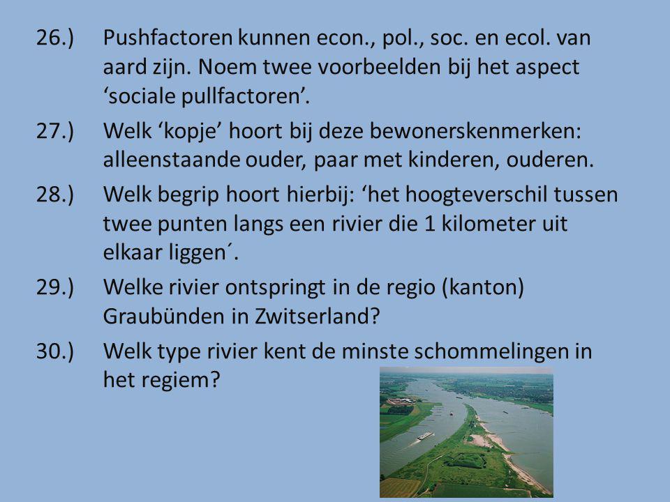 26.) Pushfactoren kunnen econ., pol., soc.en ecol.
