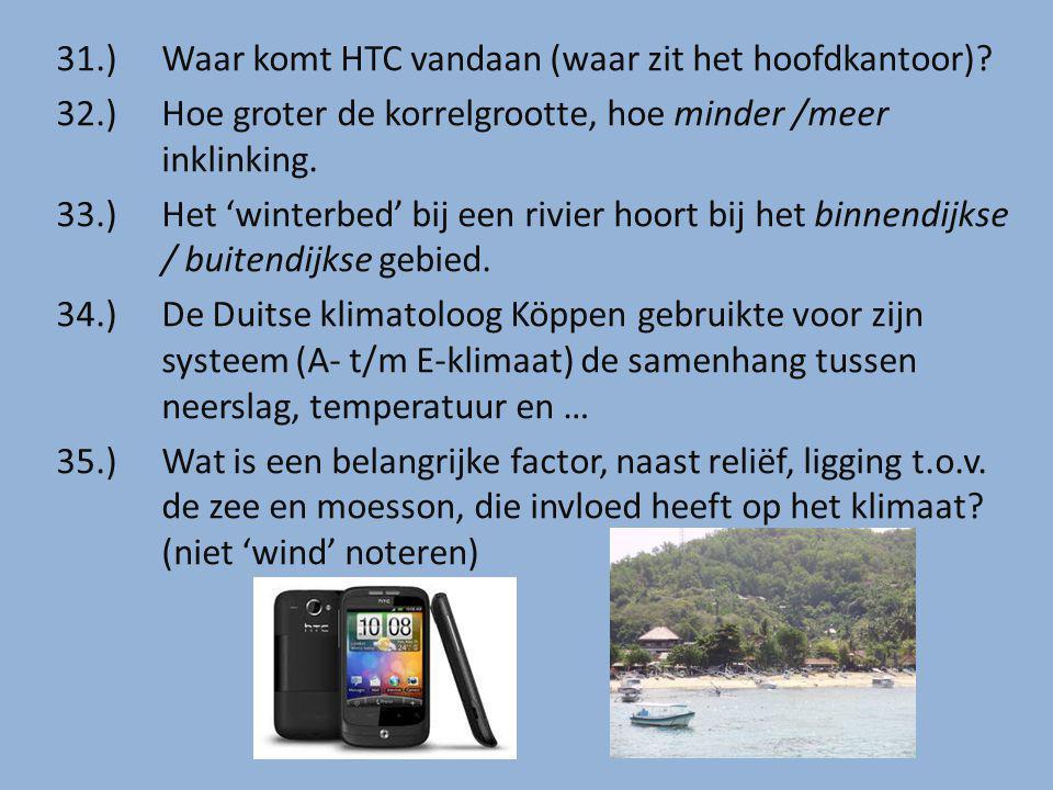 31.) Waar komt HTC vandaan (waar zit het hoofdkantoor).
