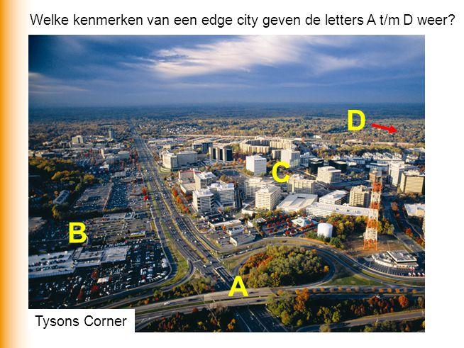 Tysons Corner A B C D Welke kenmerken van een edge city geven de letters A t/m D weer?