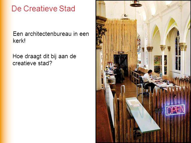Een architectenbureau in een kerk! Hoe draagt dit bij aan de creatieve stad? De Creatieve Stad