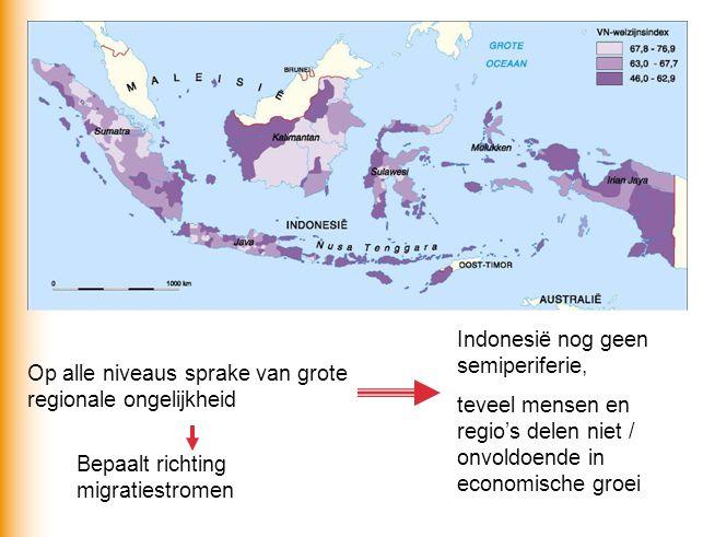 Op alle niveaus sprake van grote regionale ongelijkheid Indonesië nog geen semiperiferie, teveel mensen en regio's delen niet / onvoldoende in economi