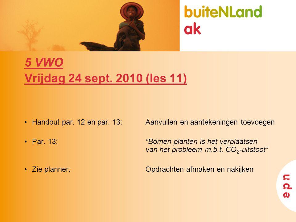 """5 VWO Vrijdag 24 sept. 2010 (les 11) Handout par. 12 en par. 13:Aanvullen en aantekeningen toevoegen Par. 13: """"Bomen planten is het verplaatsen van he"""