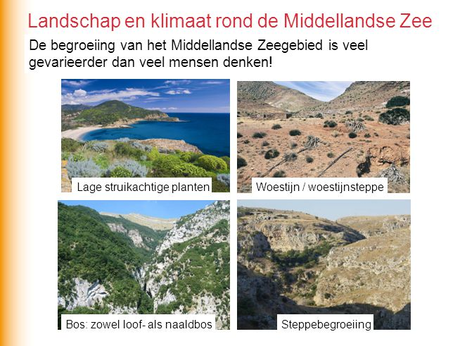 Spectaculaire landschappen ontstaan door een combinatie van (geo)factoren: -buien en zeer grote intensiteit -instabiele ondergrond -reliëf Landschap en klimaat rond de Middellandse Zee