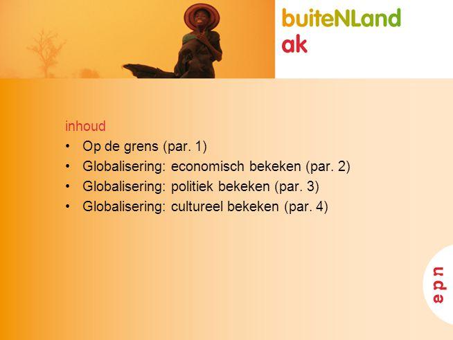 inhoud Op de grens (par.1) Globalisering: economisch bekeken (par.