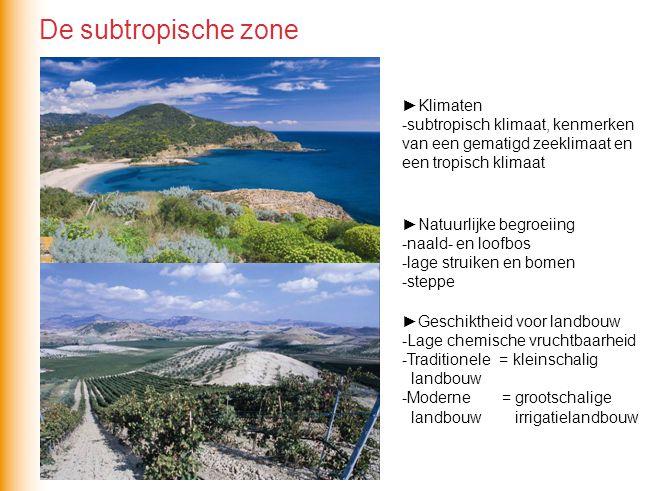 ►Klimaten -subtropisch klimaat, kenmerken van een gematigd zeeklimaat en een tropisch klimaat ►Natuurlijke begroeiing -naald- en loofbos -lage struike