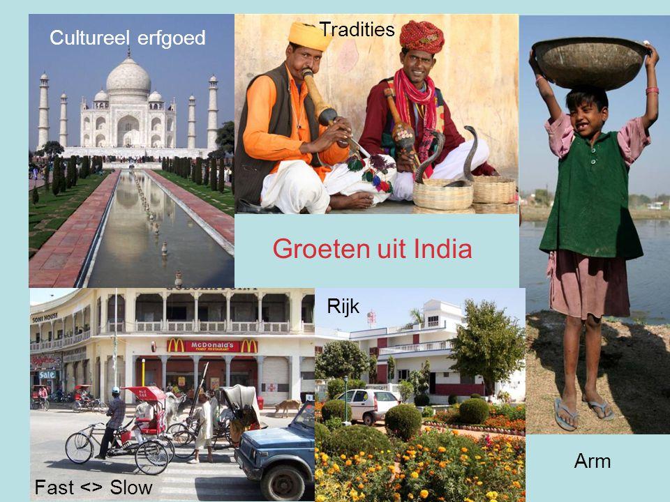 Groeten uit India Arm Rijk Fast <> Slow Cultureel erfgoed Tradities