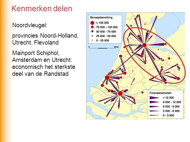 Noordvleugel: provincies Noord-Holland, Utrecht, Flevoland Mainport Schiphol, Amsterdam en Utrecht: economisch het sterkste deel van de Randstad Kenmerken delen