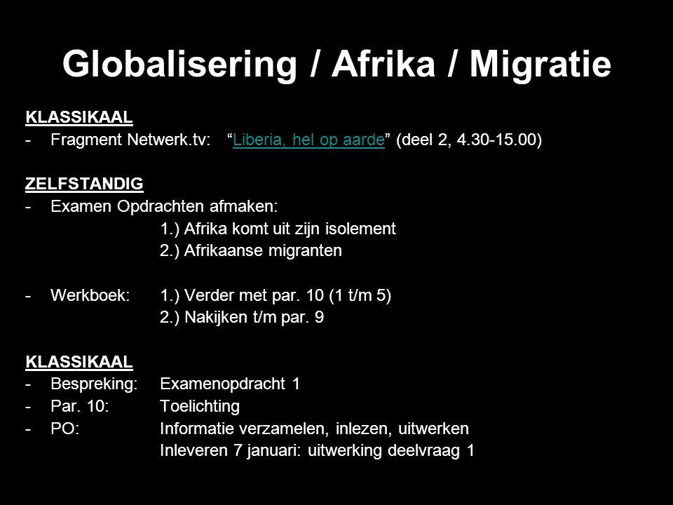 """Globalisering / Afrika / Migratie KLASSIKAAL -Fragment Netwerk.tv:""""Liberia, hel op aarde"""" (deel 2, 4.30-15.00)Liberia, hel op aarde ZELFSTANDIG -Exame"""