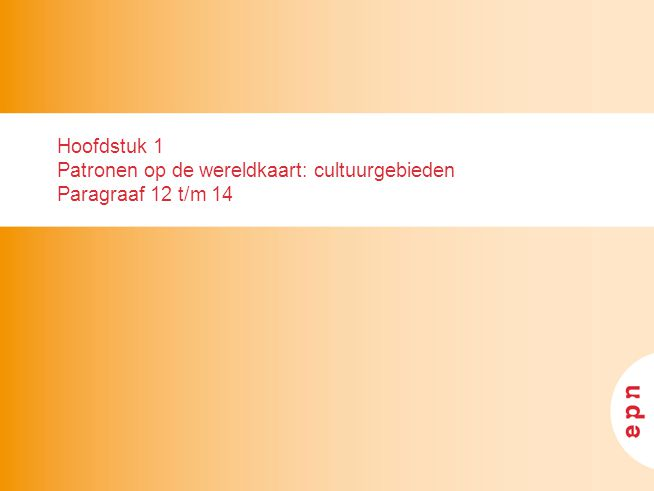 inhoud Cultuurgebieden (par.12) Cultuurgebieden in verandering (par.