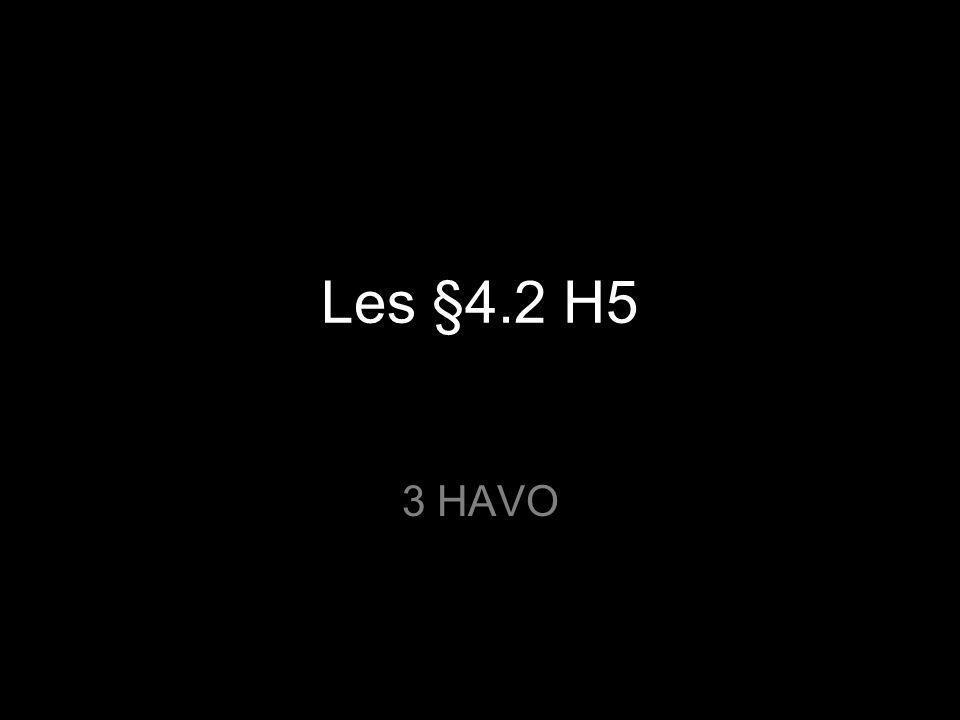 Les §4.2 H5 3 HAVO
