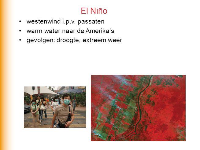 El Niño westenwind i.p.v. passaten warm water naar de Amerika's gevolgen: droogte, extreem weer
