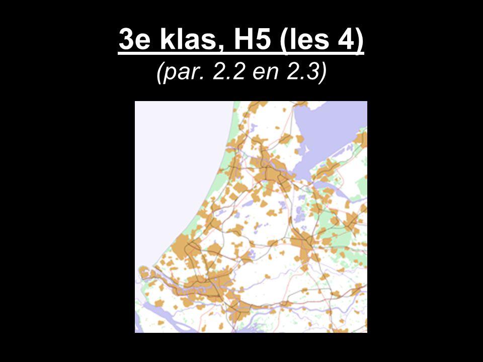 3e klas, H5 (les 4) (par. 2.2 en 2.3)
