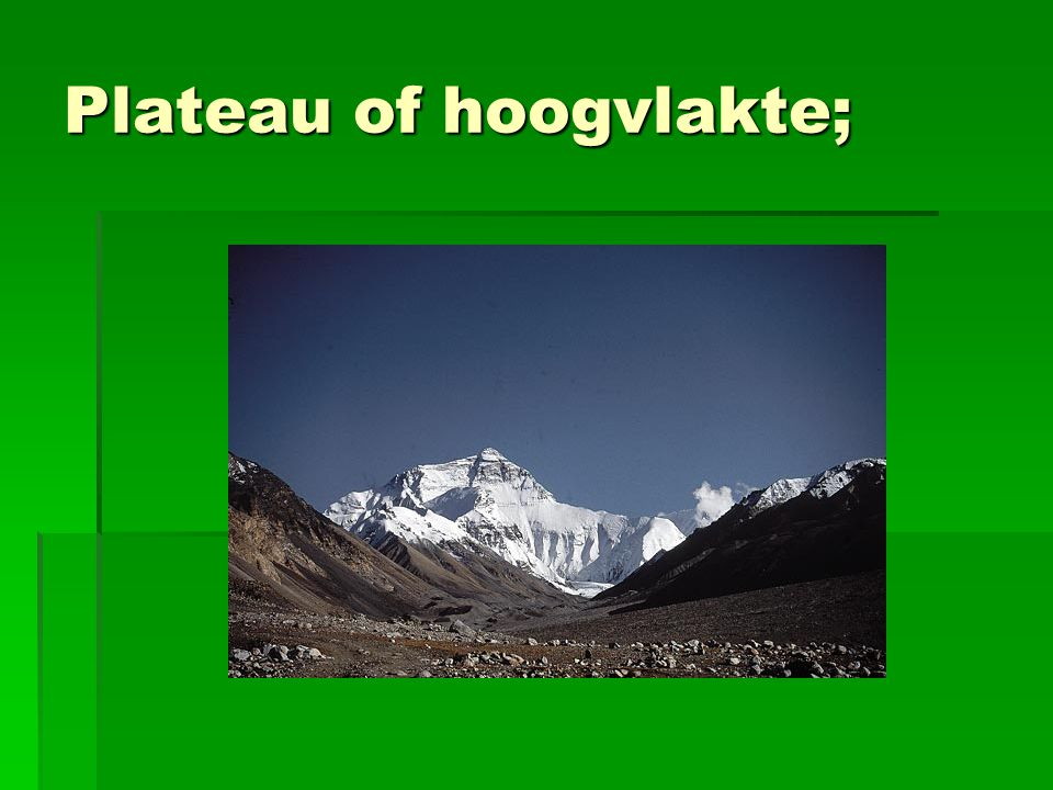 Plateau of hoogvlakte;